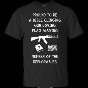 Deplorable T-shirt - Proud To Be Bible Clinging Gun T-Shirt & Hoodie